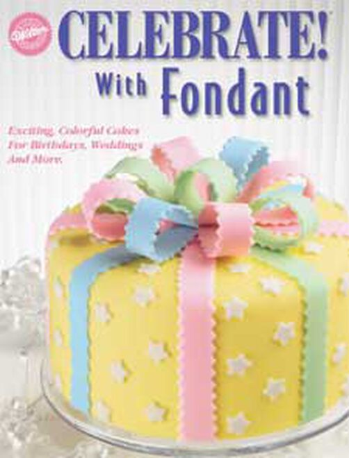 Celebrate With Fondant