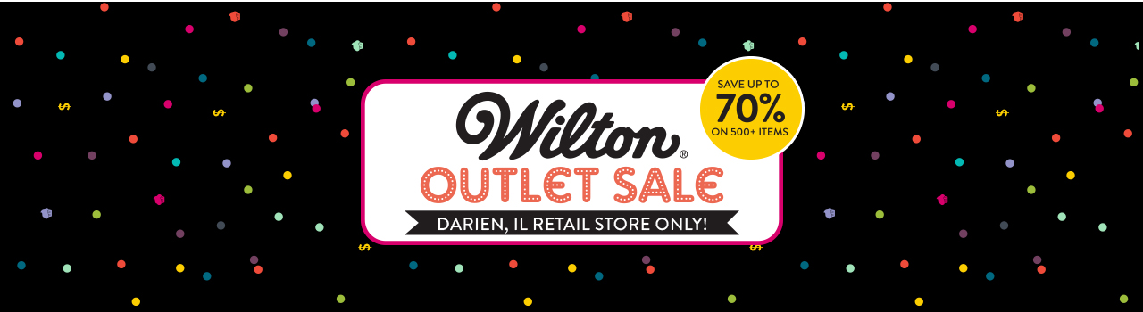 Wilton Outlet Black Friday Sale Starts November 24, 2017!