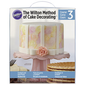 The Wilton Method of Cake Decorating, Course 3-Fondant and Gum Paste