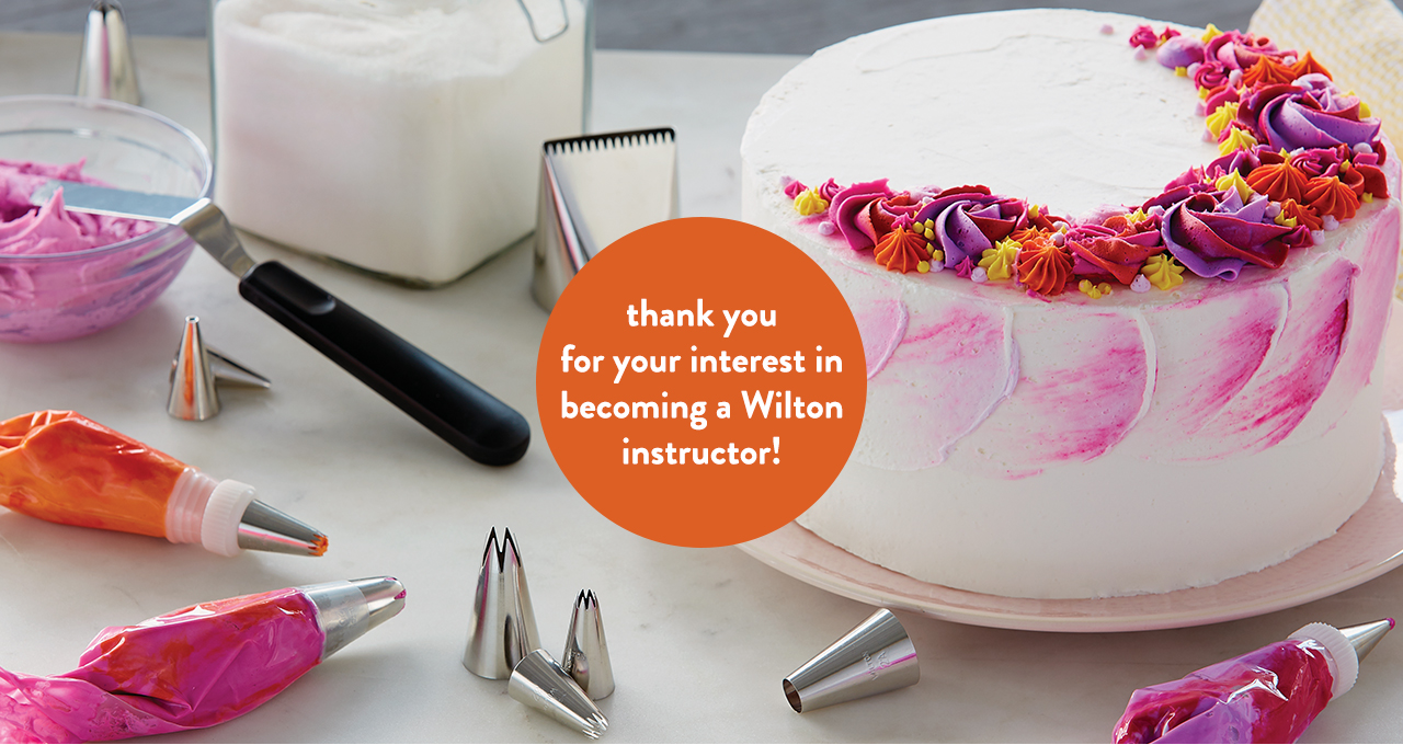 Thank you for your interest in becoming a Wilton instructor!